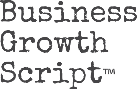Business Growth Scripts – Growth inside out